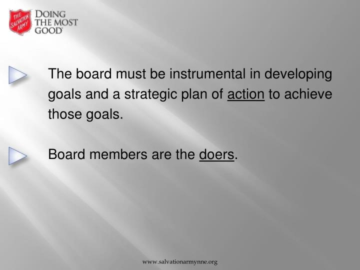 The board must be instrumental in developing