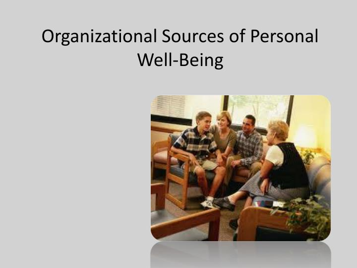 Organizational Sources of Personal Well-Being