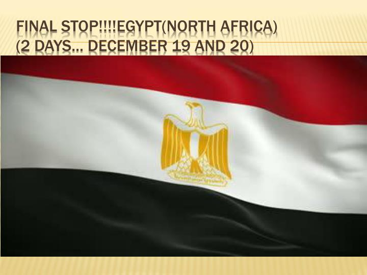 Final stop!!!!Egypt(North Africa)