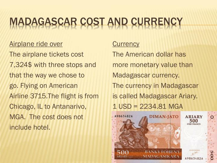 Madagascar cost and currency