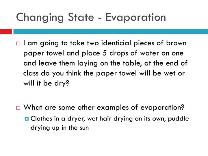 Changing state evaporation