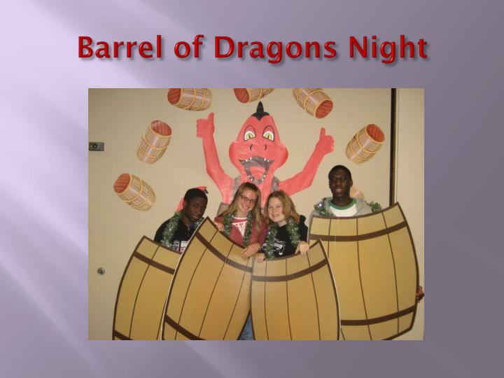 Barrel of Dragons Night