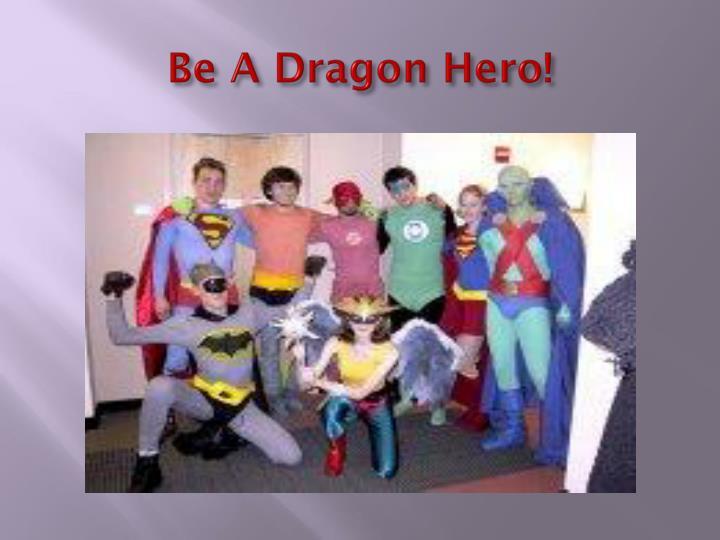 Be A Dragon Hero!