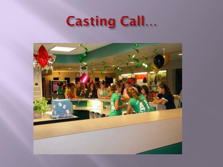 Casting Call…