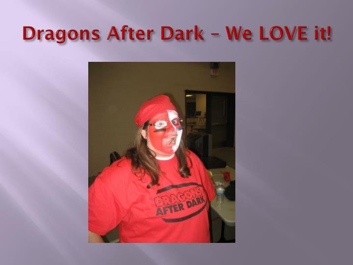 Dragons After Dark – We LOVE it!