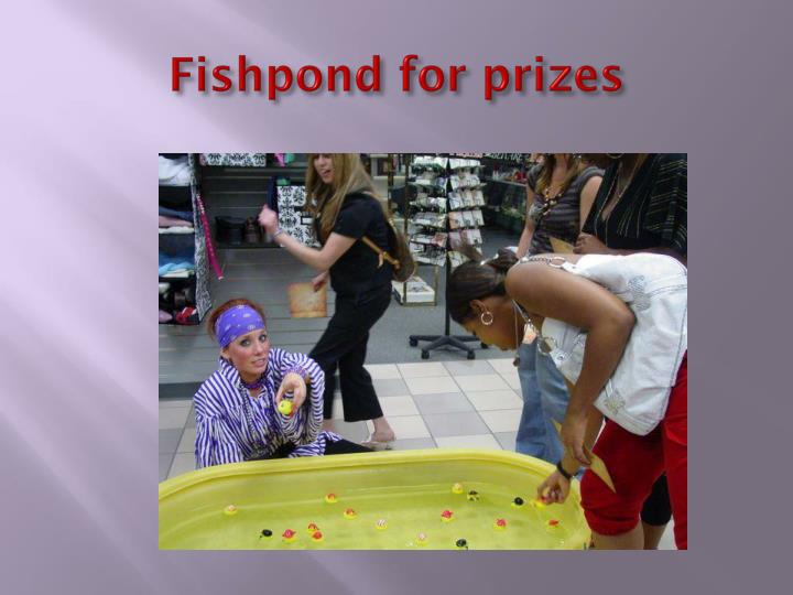 Fishpond for prizes