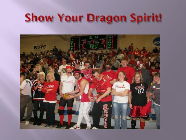 Show Your Dragon Spirit!