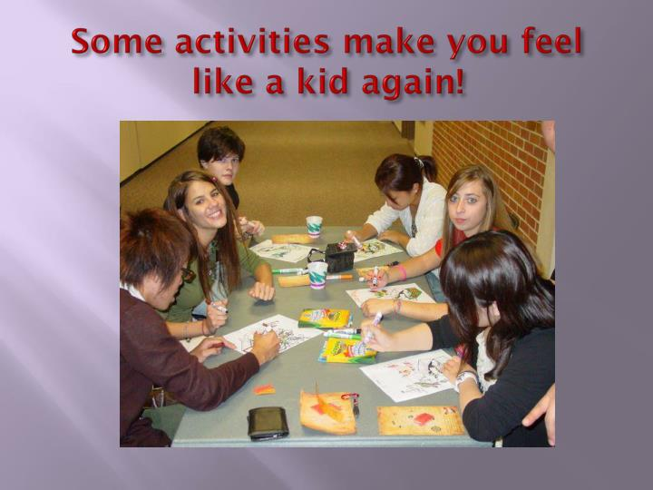 Some activities make you feel like a kid again!