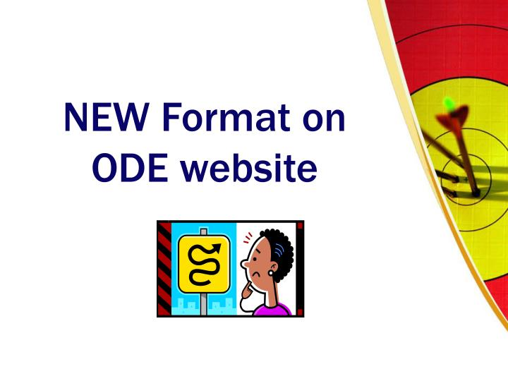 NEW Format on ODE website