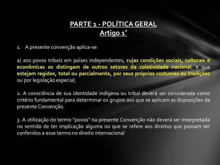 PARTE 1 - POLÍTICA GERAL