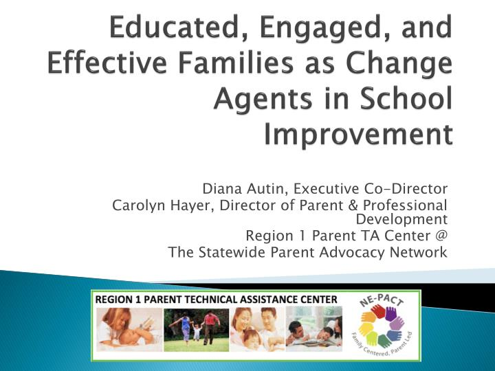 Educated engaged and effective families as change agents in school improvement