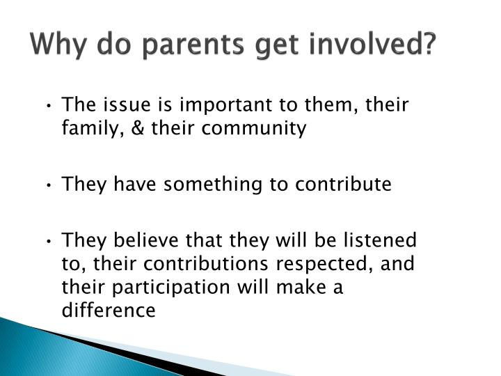 Why do parents get involved?