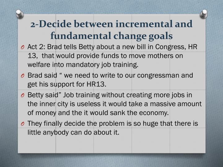 2-Decide between incremental and fundamental change goals