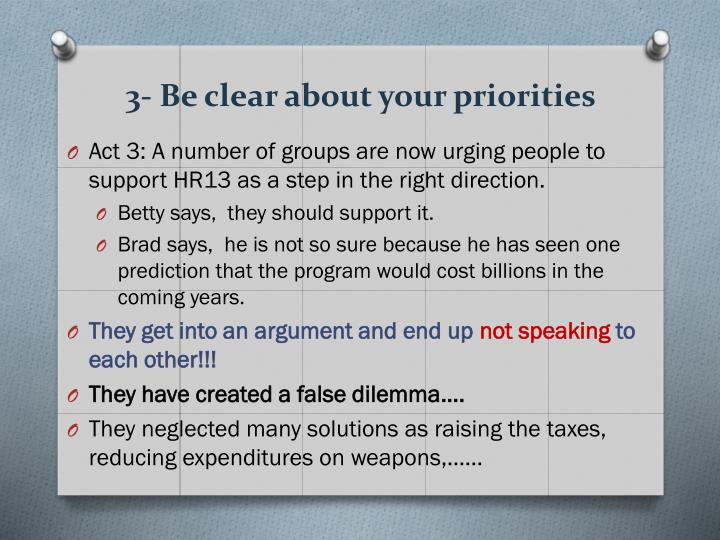 3- Be clear about your priorities