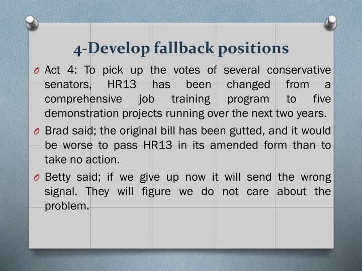 4-Develop fallback positions