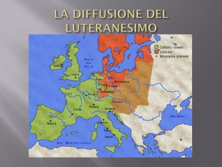 LA DIFFUSIONE DEL LUTERANESIMO