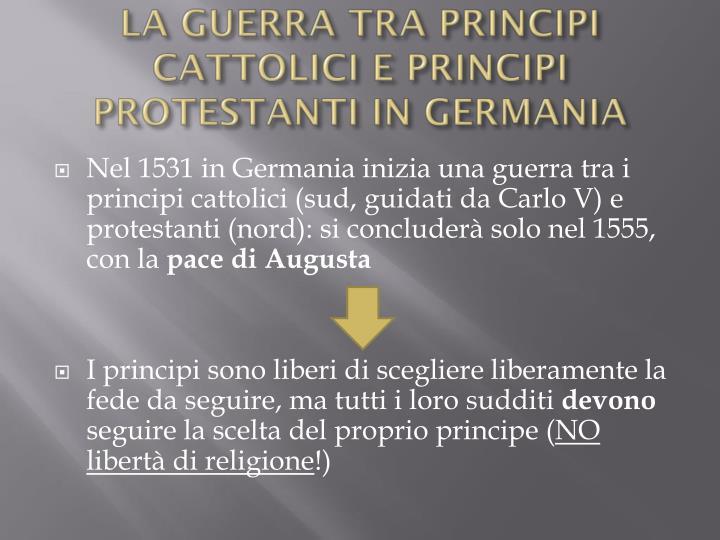LA GUERRA TRA PRINCIPI CATTOLICI E PRINCIPI PROTESTANTI IN GERMANIA