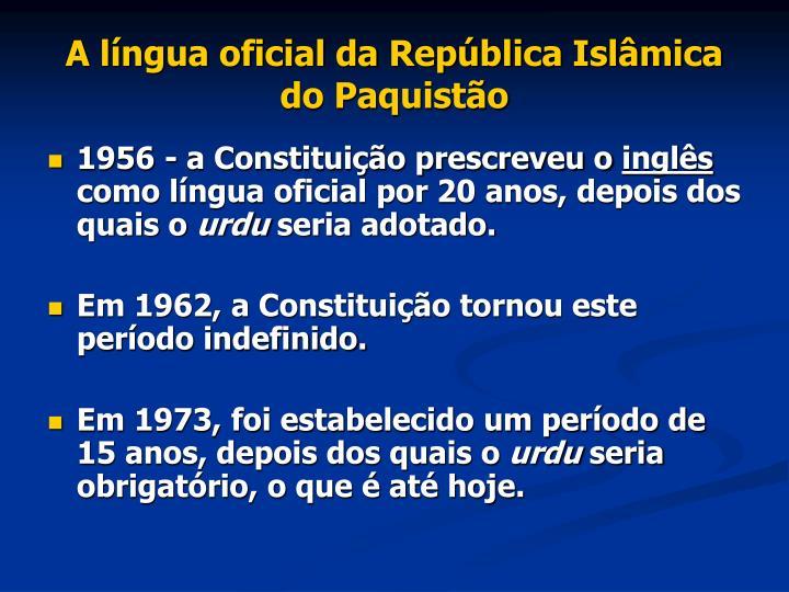 A língua oficial da República Islâmica do Paquistão