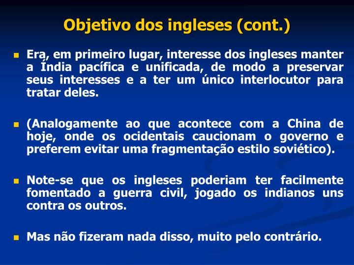 Objetivo dos ingleses (cont.)