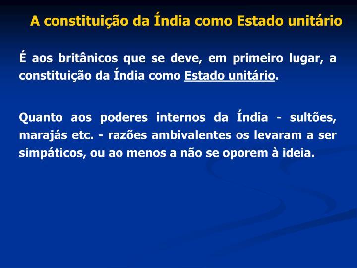 A constituição da Índia como Estado unitário
