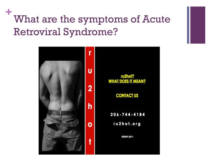 What are the symptoms of Acute Retroviral Syndrome?