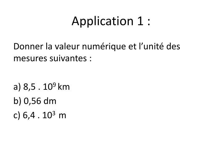 Application 1 :