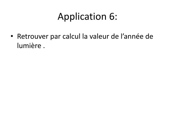 Application 6: