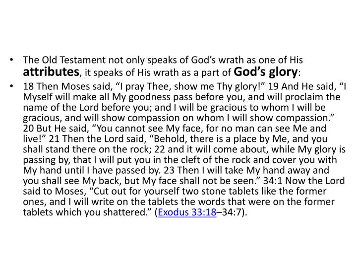 The Old Testament not only speaks of God's wrath as one of His
