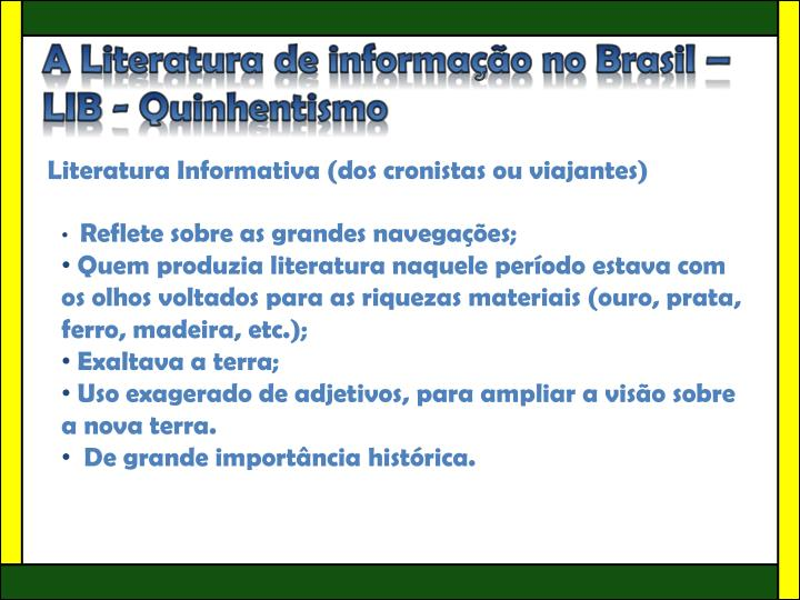 A Literatura de informação no Brasil – LIB - Quinhentismo