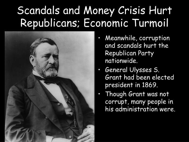 Scandals and Money Crisis Hurt Republicans; Economic Turmoil
