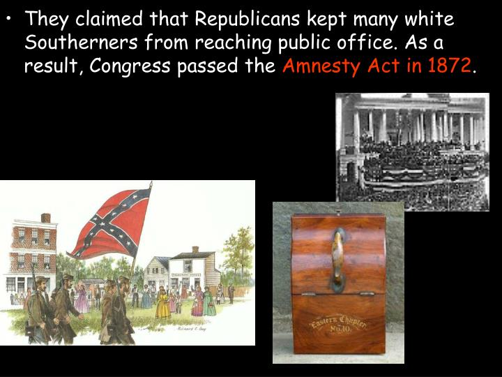They claimed that Republicans kept many white Southerners from reaching public