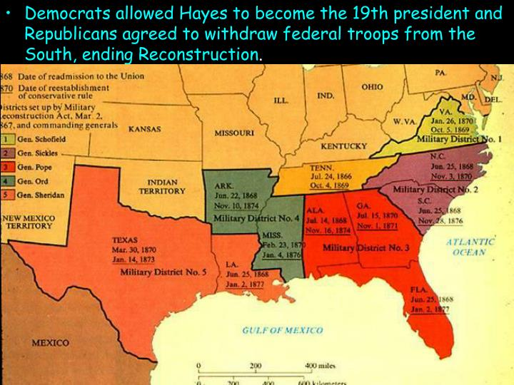 Democrats allowed Hayes to become the 19th president and Republicans agreed to withdraw federal troops from the South, ending Reconstruction