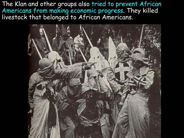 The Klan and other groups also
