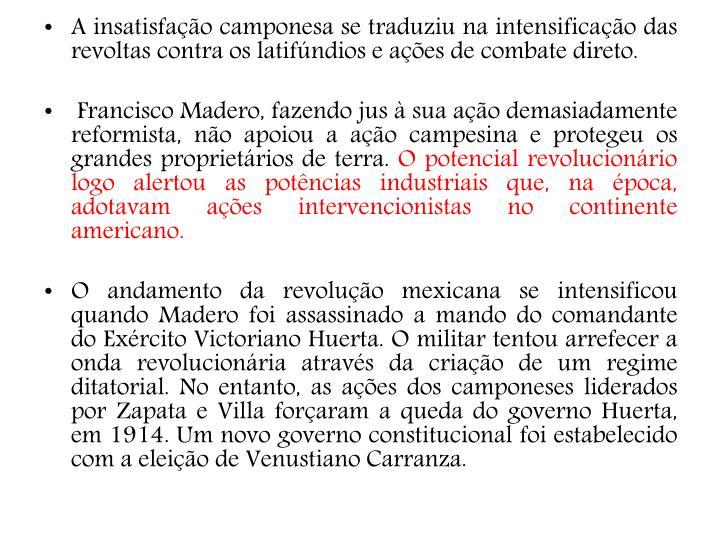 A insatisfação camponesa se traduziu na intensificação das revoltas contra os latifúndios e ações de combate direto.