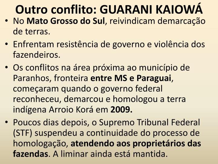 Outro conflito: GUARANI KAIOWÁ
