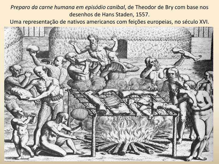 Preparo da carne humana em episódio canibal
