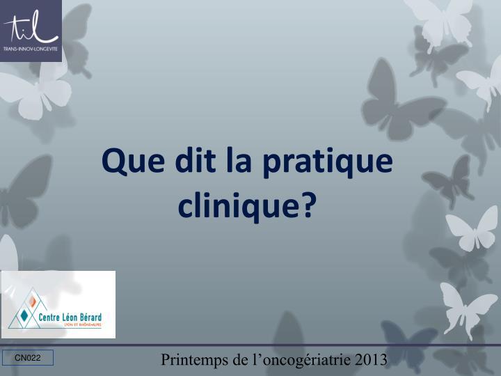 Que dit la pratique clinique?