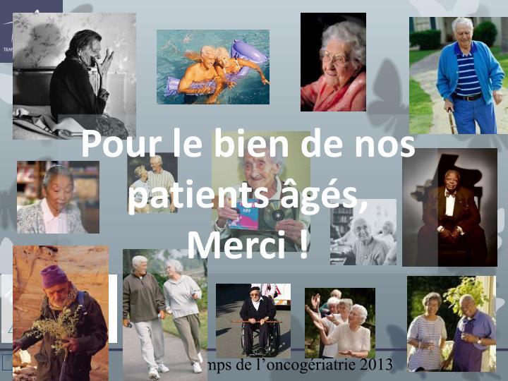 Pour le bien de nos patients âgés,