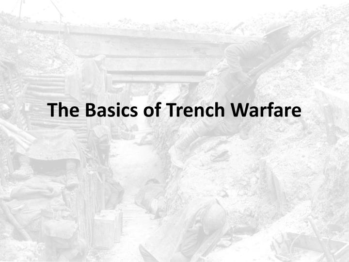 The basics of trench warfare