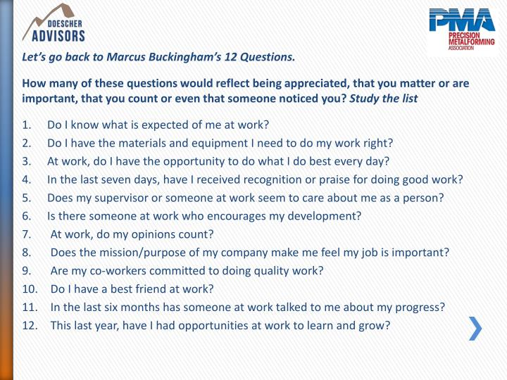 Let's go back to Marcus Buckingham's 12 Questions.