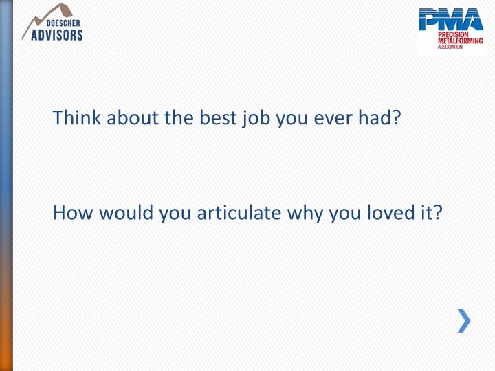 Think about the best job you ever had?