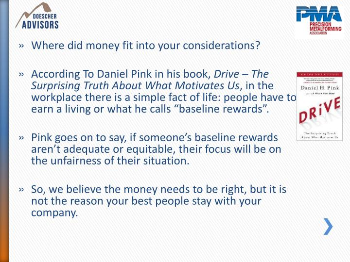 Where did money fit into your considerations?