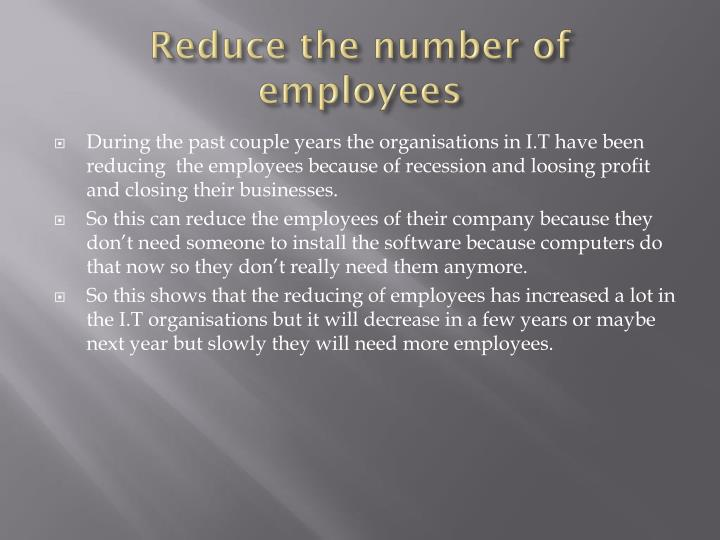 Reduce the number of employees