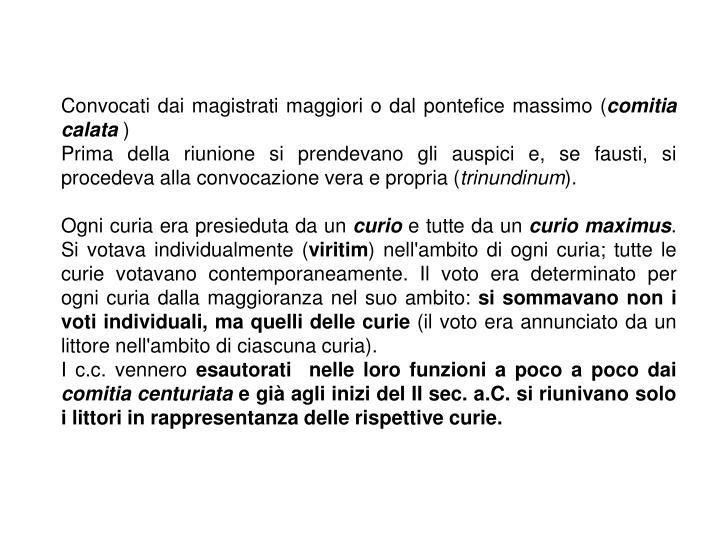 Convocati dai magistrati maggiori o dal pontefice massimo (