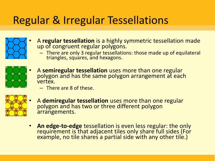 Regular & Irregular Tessellations
