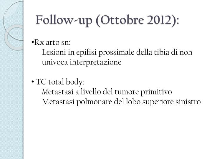 Follow-up (Ottobre 2012):