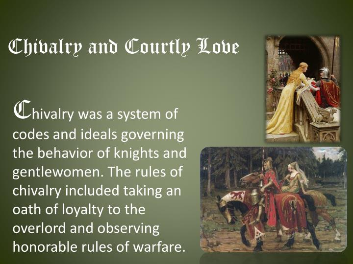 the rules of chivalry My chivalry page with some of the rules in the code of chivalry and courtly love and a few links.