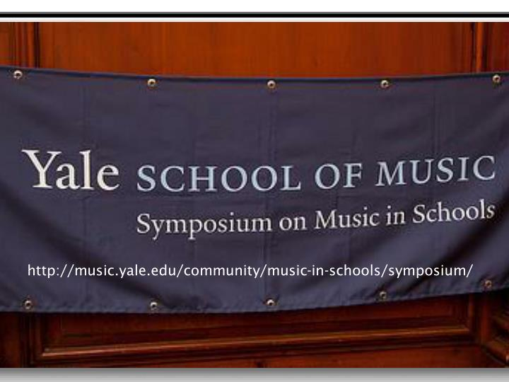 http://music.yale.edu/community/music-in-schools/symposium/