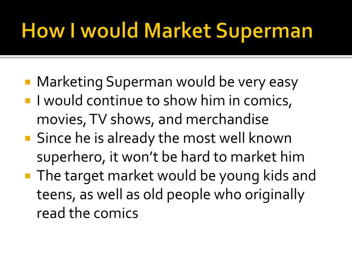 How I would Market Superman