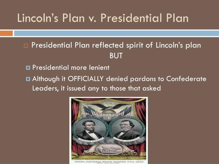 Lincoln's Plan v. Presidential Plan